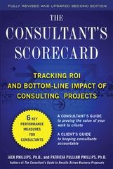 The Consultant's Scorecard, Second Edition: Tracking ROI and Bottom-Line Impact of Consulting Projects 2nd Edition 9780071742825 0071742824