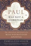 Paul Was Not a Christian 1st Edition 9780061349911 0061349917