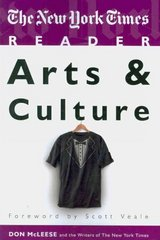 The New York Times Reader: Arts and Culture 1st Edition 9781604264807 1604264802