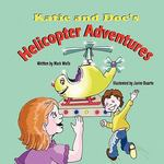 Katie and Doc's Helicopter Adventures 0 9781936046829 1936046822