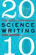 Best American Science Writing 2010 0 9780061852510 0061852511