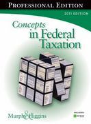 "Concepts in Federal Taxation 2011, Professional Edition (with H&R BLOCK At Homeâ""¢ Tax Preparation Software CD-ROM) 18th edition 9781111221546 1111221545"