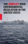 The Conflict over Environmental Regulation in the United States 0 9781441945457 1441945458
