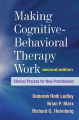 Making Cognitive-Behavioral Therapy Work 2nd Edition 9781606239124 1606239120