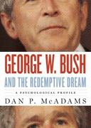 George W. Bush and the Redemptive Dream 1st Edition 9780199752089 0199752087