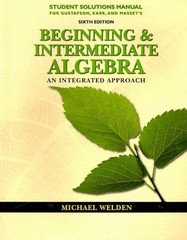 Student Solutions Manual for Gustafson/Karr/Massey's Beginning and Intermediate Algebra: An Integrated Approach, 6th 6th edition 9780538495332 0538495332