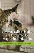 How Shelter Pets Are Brokered for Experimentation 0 9781442202115 1442202114