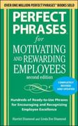 Perfect Phrases for Motivating and Rewarding Employees, Second Edition 2nd edition 9780071742436 0071742433