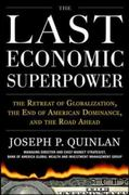 The Last Economic Superpower: The Retreat of Globalization, the End of American Dominance, and What We Can Do About It 1st edition 9780071742832 0071742832