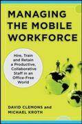 Managing the Mobile Workforce: Leading, Building, and Sustaining Virtual Teams 1st edition 9780071742207 0071742204