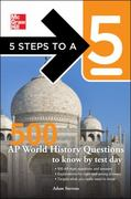 5 Steps to a 5 500 AP World History Questions to Know by Test Day 1st edition 9780071742092 0071742093