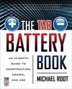 The TAB Battery Book: An In-Depth Guide to Construction, Design, and Use 1st edition 9780071739900 0071739904
