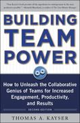 Building Team Power: How to Unleash the Collaborative Genius of Teams for Increased Engagement, Productivity, and Results 2nd edition 9780071746748 0071746749