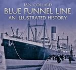 Blue Funnel Line an Illustrated History 0 9781848689572 1848689578