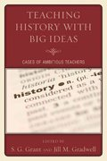 Teaching History with Big Ideas 1st Edition 9781607097662 1607097664