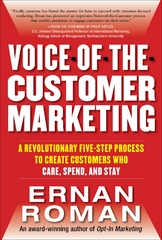 Voice-of-the-Customer Marketing: A Revolutionary 5-Step Process to Create Customers Who Care, Spend, and Stay 1st Edition 9780071740838 007174083X