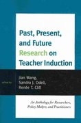 Past, Present, and Future Research on Teacher Induction 0 9781607097631 160709763X