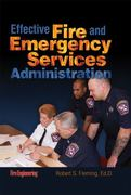 Effective Fire and Emergency Services Administration 1st Edition 9781593702298 1593702299
