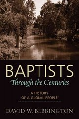 Baptists Through the Centuries 1st Edition 9781602582040 1602582041