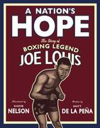 A Nation's Hope: the Story of Boxing Legend Joe Louis 0 9780803731677 0803731671