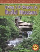 Using 3-D Shapes to Build Houses 0 9781429652414 1429652411