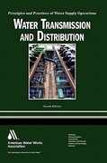 Water Transmission and Distribution 4th Edition 9781583217818 1583217819