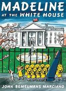 Madeline at the White House 0 9780670012282 0670012289