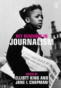 Key Readings in Journalism 1st Edition 9780415880282 0415880289