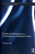 Travel and Dislocation in Contemporary American Fiction 0 9780415995825 0415995825
