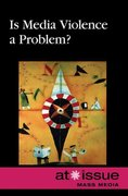 Is Media Violence a Problem? 1st Edition 9780737748871 0737748877