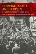 Bombing, States and Peoples in Western Europe 1940-1945 1st edition 9781441185686 1441185682