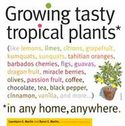 Growing Tasty Tropical Plants in Any Home, Anywhere 0 9781603425773 1603425772