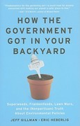 How the Government Got in Your Backyard 1st Edition 9781604690019 1604690011