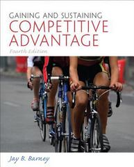 Gaining and Sustaining Competitive Advantage 4th Edition 9780136120926 013612092X