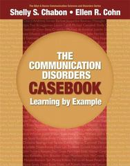 The Communication Disorders Casebook 1st Edition 9780205610129 0205610129