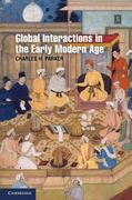Global Interactions in the Early Modern Age, 1400-1800 1st Edition 9780521688673 0521688671