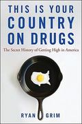 This Is Your Country on Drugs 1st Edition 9780470638095 0470638095