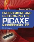 Programming and Customizing the PICAXE Microcontroller 2/E 2nd edition 9780071745543 0071745548