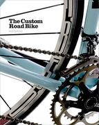 The Custom Road Bike 0 9781856696647 1856696642