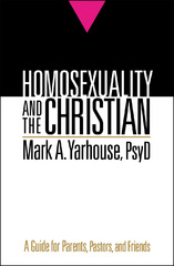 Homosexuality and the Christian 1st Edition 9780764207310 0764207318