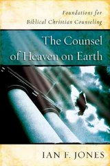 The Counsel of Heaven on Earth 1st Edition 9780805443431 0805443436
