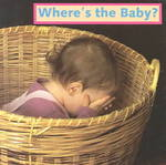 Where's the Baby? 0 9781887734073 1887734074