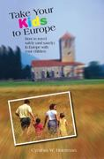 Take Your Kids to Europe 8th edition 9780762745630 0762745630