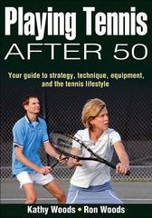 Playing Tennis After 50 1st edition 9780736072441 0736072446