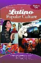 Encyclopedia of Latino Popular Culture in the United States 0 9780313332111 0313332118