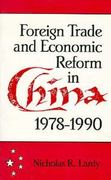 Foreign Trade and Economic Reform in China, 1978-1990 0 9780521414951 0521414954