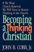 Becoming a Thinking Christian 1st Edition 9780687287529 0687287529