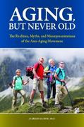 Aging, but Never Old 1st edition 9780313380181 031338018X