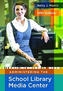 Administering the School Library Media Center 5th Edition 9781591586852 1591586852