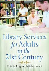 Library Services for Adults in the 21st Century 1st Edition 9781591587057 1591587050